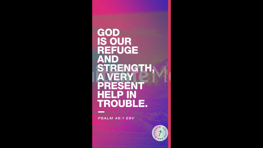 God Is Our Refuge And Strength Mountains instagram story 16x9 a597bf25 e90f 454f a4ee 8a8a32e86229 preview