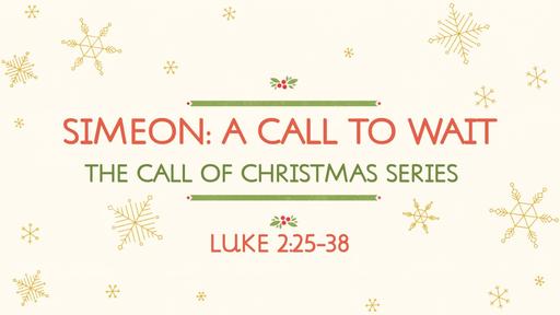 Simeon: A Call to Wait