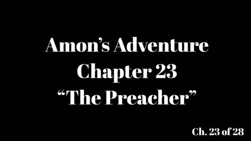"""Amon's Adventure Ch. 23 """"The Preacher"""""""