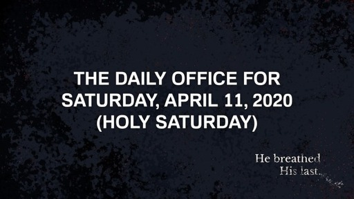 Daily Office - April 11, 2020