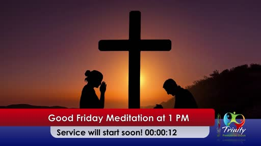 Good Friday Meditation, 2020, Live Stream Replay