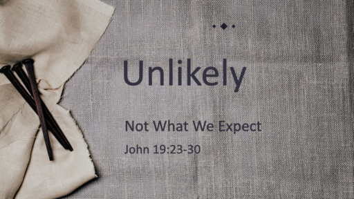 Unlikely-Not What We Expect