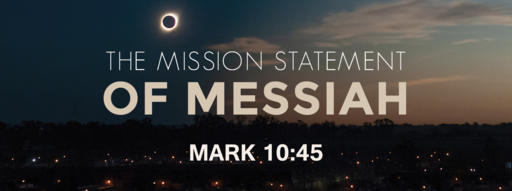 The Mission Statement of Messiah