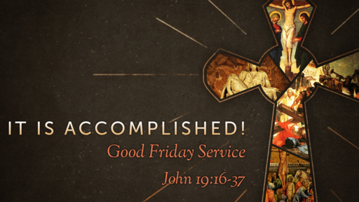 Good Friday -- It is accomplished!