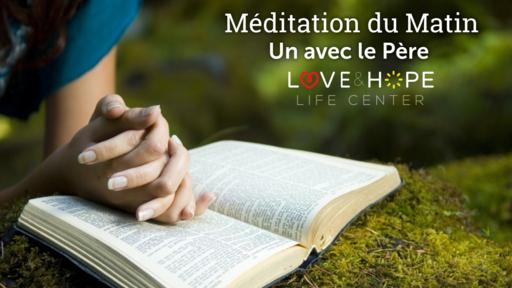Meditations du Matin : Un avec le Pere