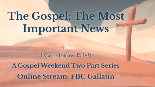 The Gospel: The Most Important News