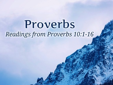 Readings from Proverbs 10:1-16