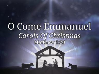 O Come O Come Emmanuel December 25, 2016
