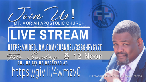 Mt. Moriah Apostolic Church Live Stream