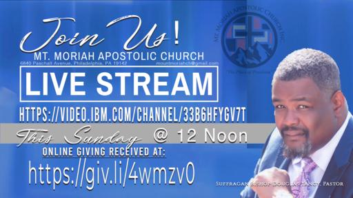 Mt. Moriah Apostolic Church Live Stream