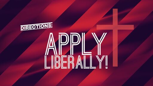 Apply Liberally!