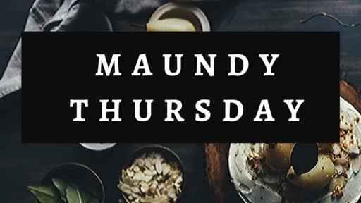 Maundy Thursday - Holy Week - Bozeman, MT