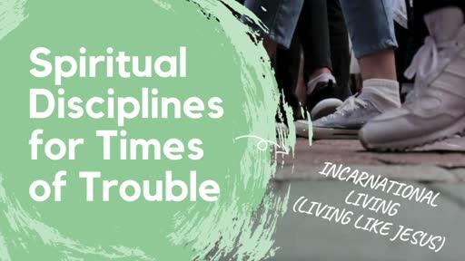Spiritual Discipline of Incarnational Living (Living Like Jesus!)