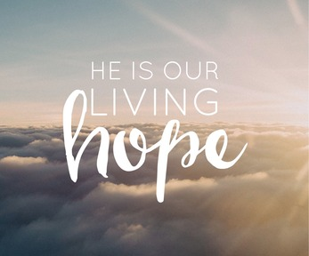 """""""Jesus, Our Living Hope"""": 1 Peter 1:1-13"""