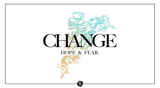 Change: Hope & Fear pt.4