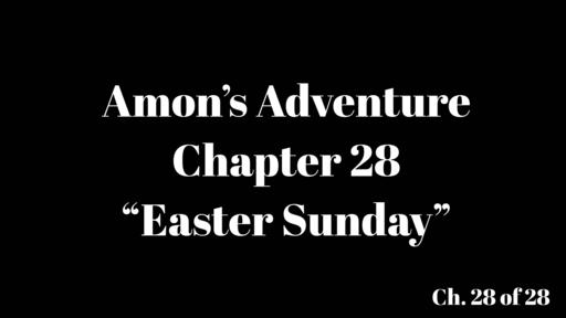 "Amon's Adventure Ch. 28 ""Easter Sunday"""