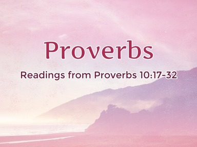 Readings from Proverbs 10:17-32