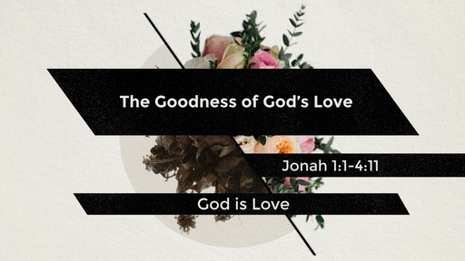 The Goodness of God's Love