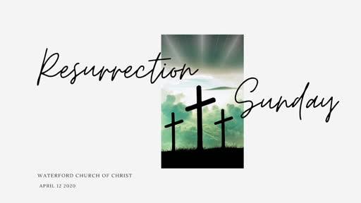 "4/12/2020 - ""Resurrection Sunday"""