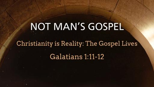 Not Man's Gospel