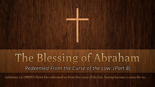 The Blessing of Abraham (Part 8)