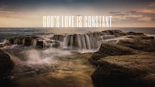 God's Love is Constant