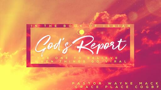 God's Report - The One to believe when things go viral