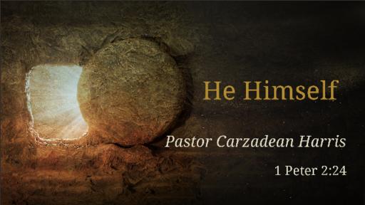 He Himself - Resurrection Sunday 2020