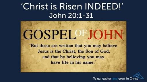 HTD - 2020-04-12- John 20:1-31 - Christ is Risen INDEED!