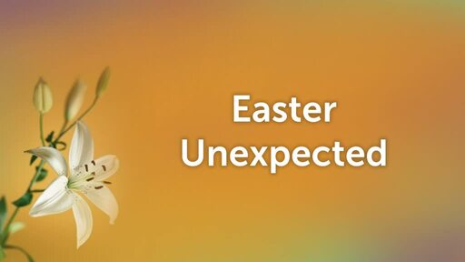 Easter Unexpected