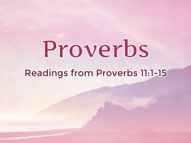 Readings from Proverbs 11:1-15