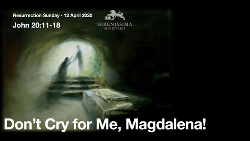 Don't Cry for Me, Magdalena!