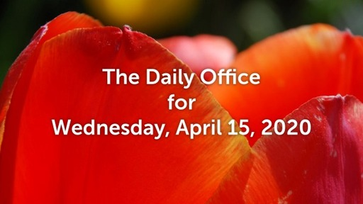 Daily Office - April 15, 2020