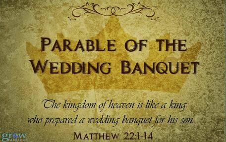 Matthew 22 - Parable of the Wedding Feast