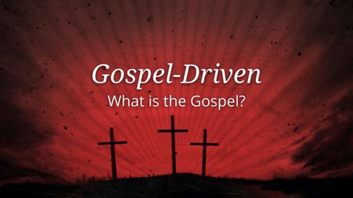 Gospel Driven
