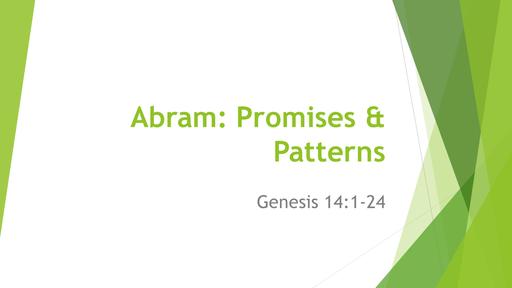 Abram: Promises & Patterns