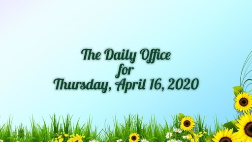 Daily Office - April 16, 2020