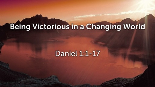 Being Victorious in a Changing World