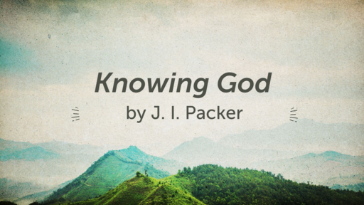 """""""Thou Our Guide"""" (Chapter 20 of Knowing God by J. I. Packer)"""
