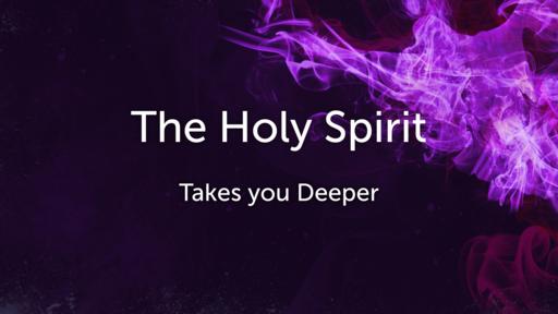 Spirit takes you Deeper