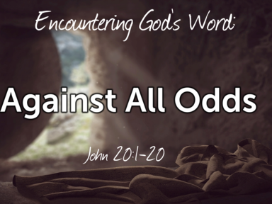Easter Part 3: Against All Odds