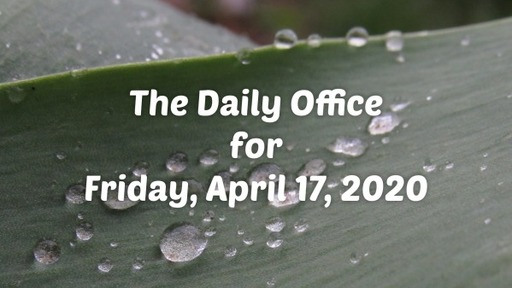 Daily Office - April 17, 2020
