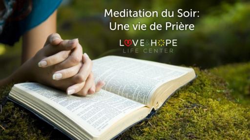 Meditation: Une vie de Prière