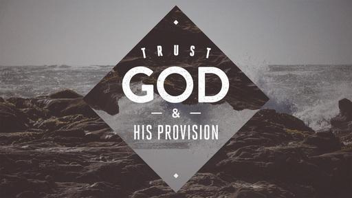 Ephesians: Trust God & His Provision