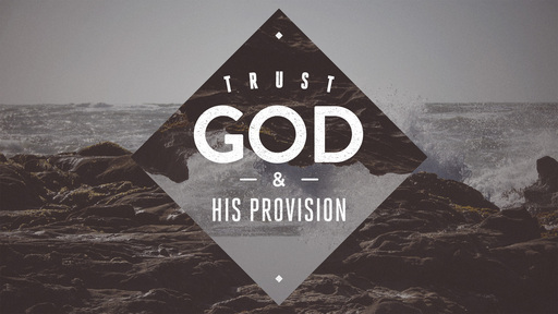 Ephesians: Trust God & His Provision