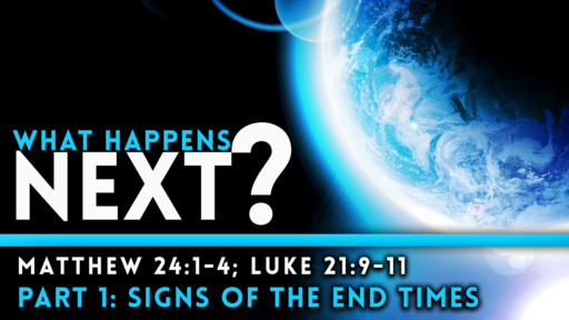 2020-03-29 AM (TM) - What Happens Next? Part 1-Signs of the End Times