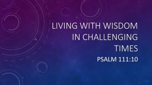 Living With Wisdom in Challenging Times