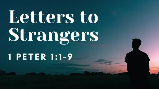 Letters to Strangers - 1 Peter 1:1-9 - You Belong to God!