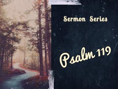 Psalm 119 (April 19th, 2020)