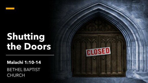 Malachi 1:10-14 - Shutting the Doors